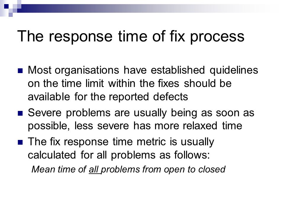 The response time of fix process