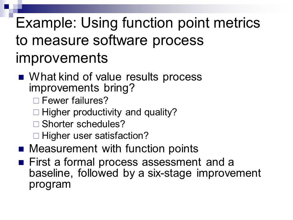Example: Using function point metrics to measure software process improvements