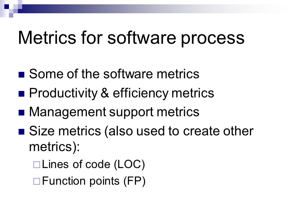 Metrics for software process