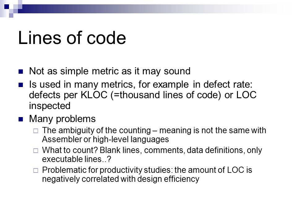 Lines of code Not as simple metric as it may sound