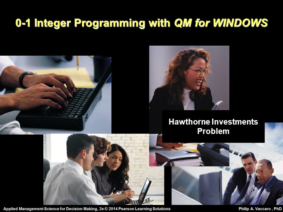 0-1 Integer Programming with QM for WINDOWS Hawthorne Investments