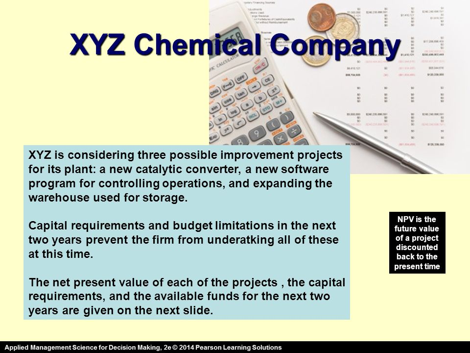 XYZ Chemical Company XYZ is considering three possible improvement projects. for its plant: a new catalytic converter, a new software.