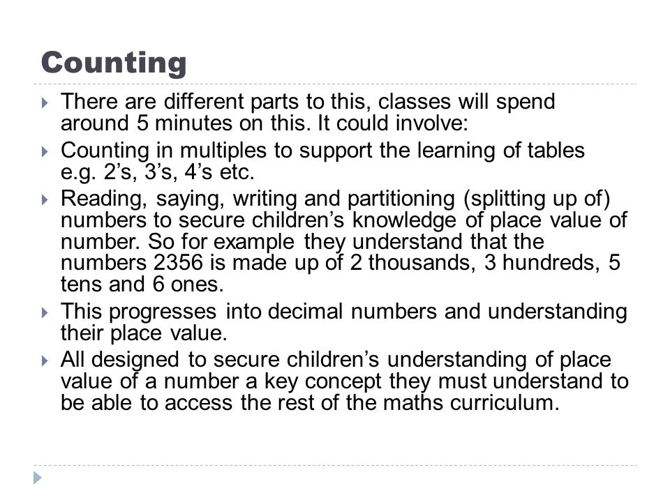 Counting There are different parts to this, classes will spend around 5 minutes on this. It could involve: