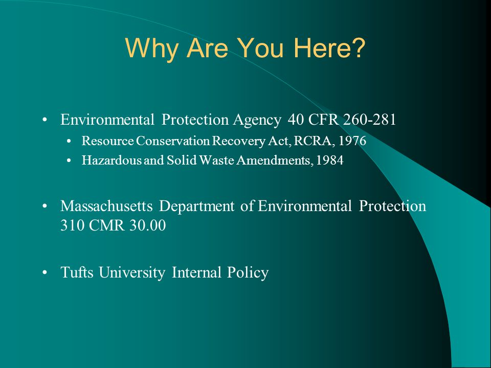 Why Are You Here Environmental Protection Agency 40 CFR 260-281