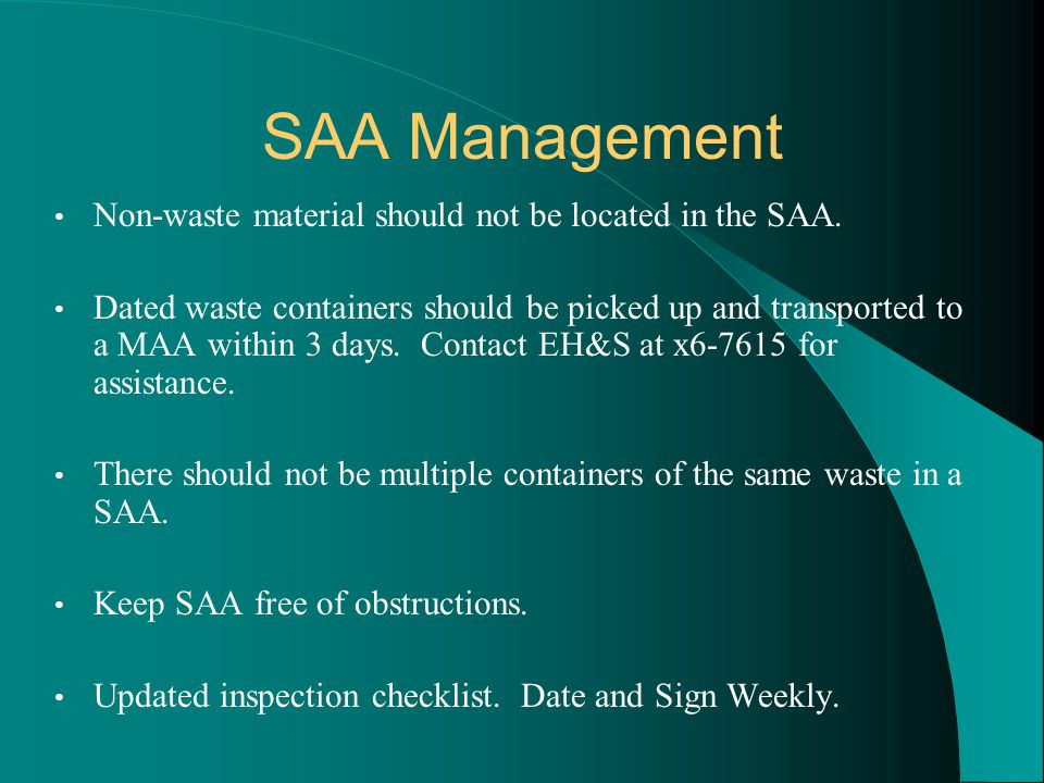 SAA Management Non-waste material should not be located in the SAA.