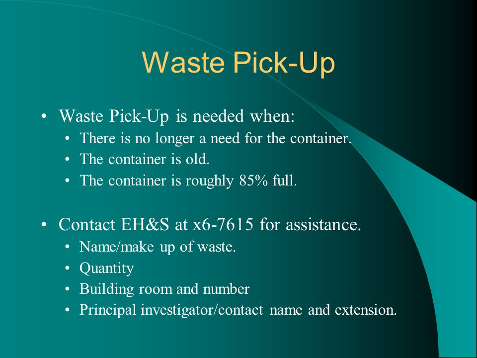Waste Pick-Up Waste Pick-Up is needed when: