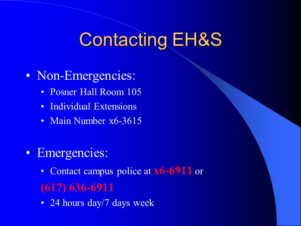 Contacting EH&S Non-Emergencies: Emergencies: (617) 636-6911
