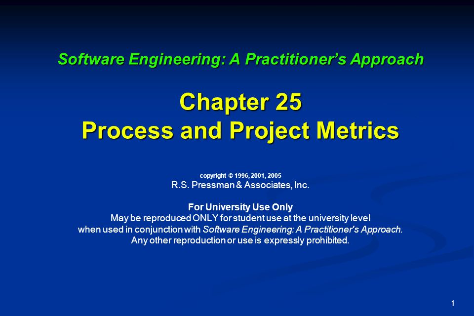 Software Engineering: A Practitioner's Approach Chapter 25 Process and Project Metrics copyright © 1996, 2001, 2005 R.S.
