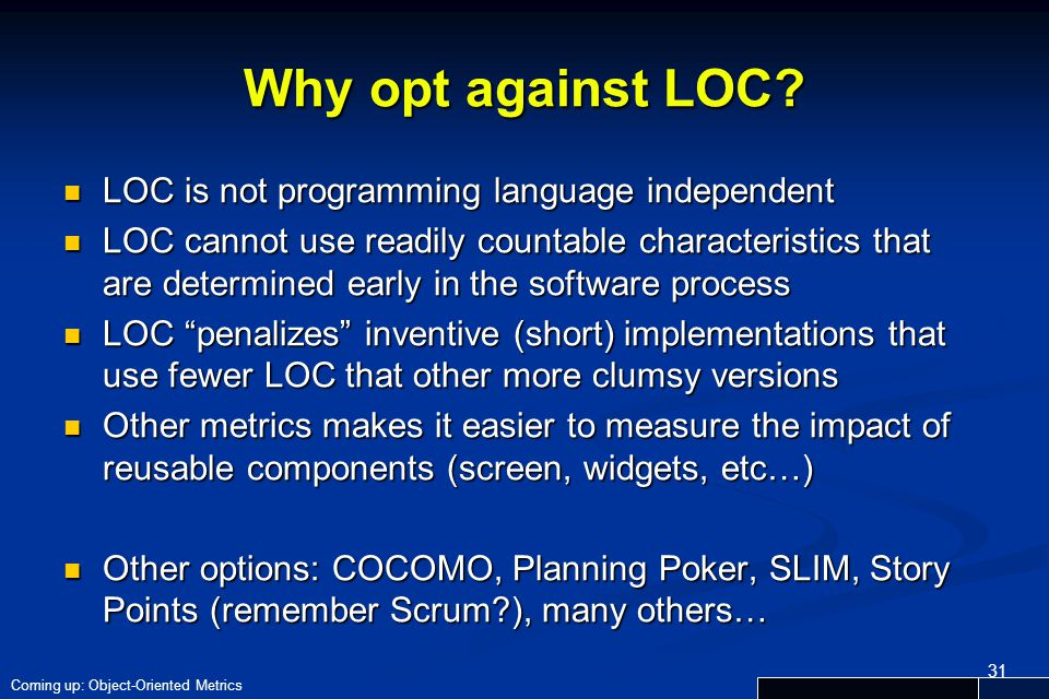 Why opt against LOC LOC is not programming language independent