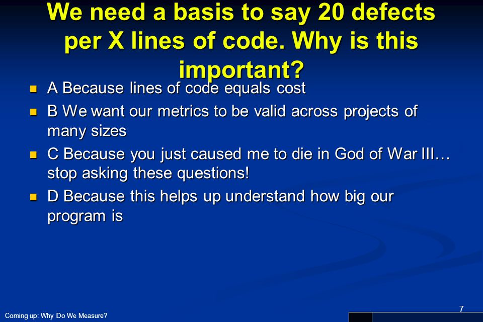 We need a basis to say 20 defects per X lines of code