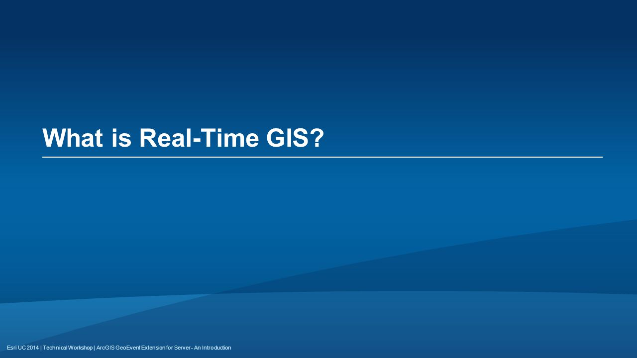 What is Real-Time GIS ArcGIS GeoEvent Extension for Server - An Introduction