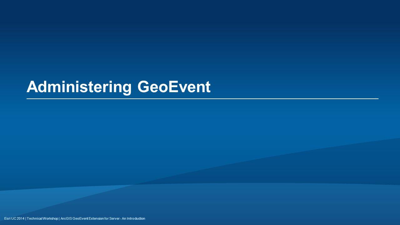 Administering GeoEvent