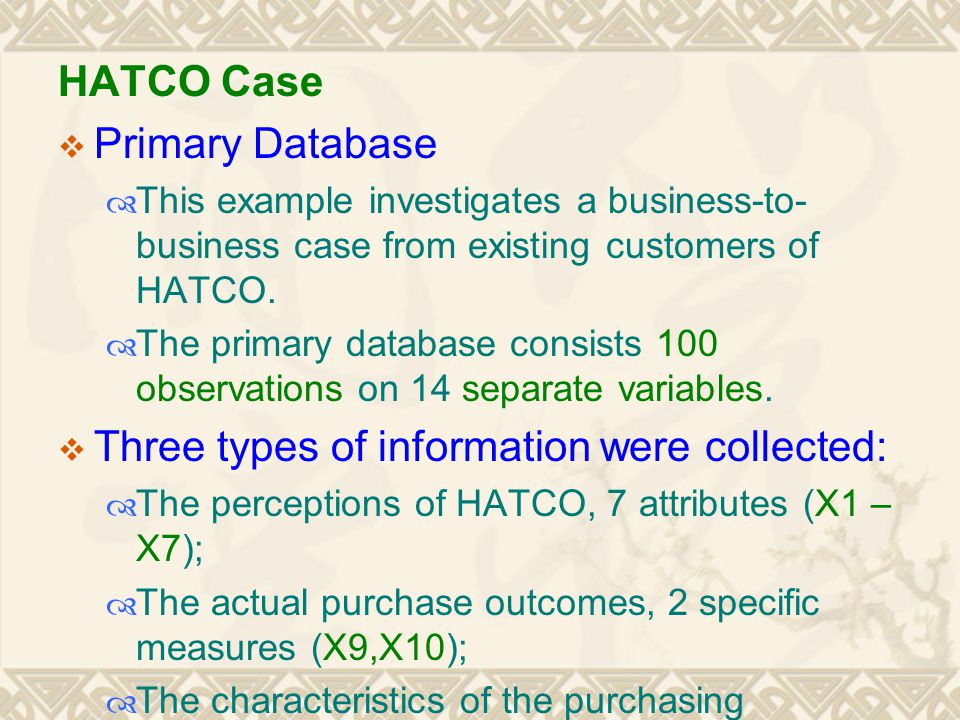 Three types of information were collected: