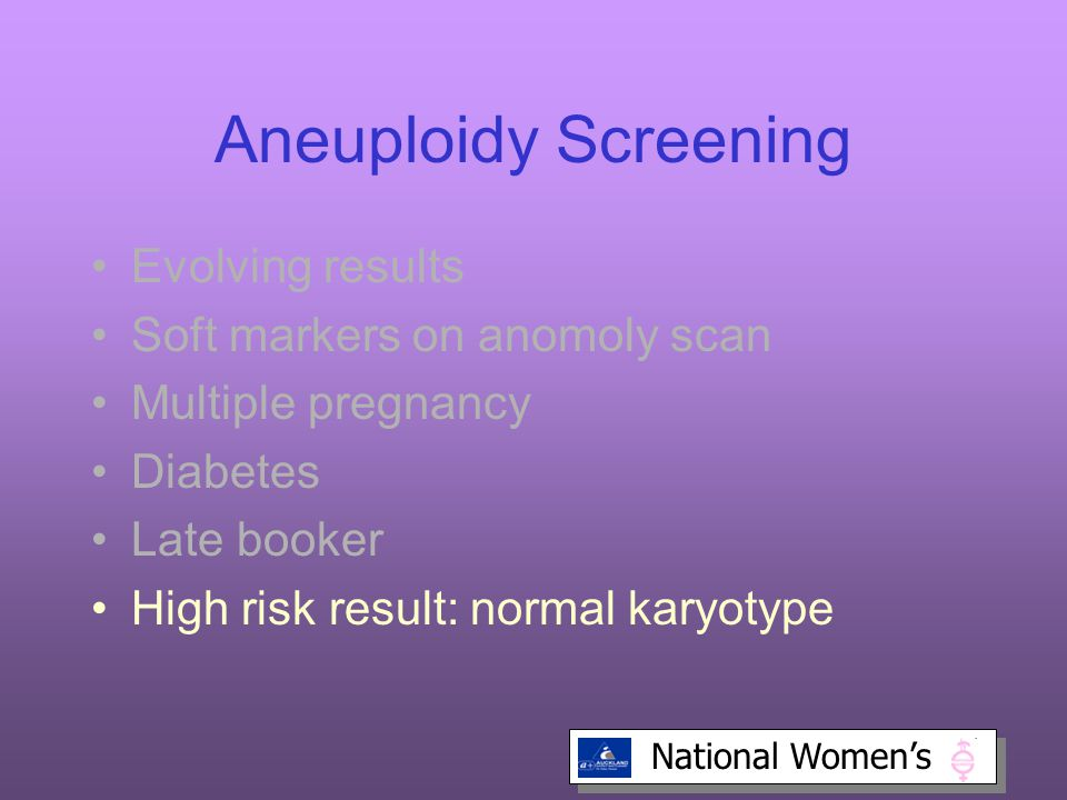 Aneuploidy Screening Evolving results Soft markers on anomoly scan