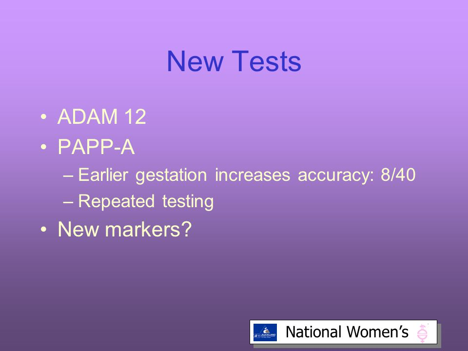 New Tests ADAM 12 PAPP-A New markers