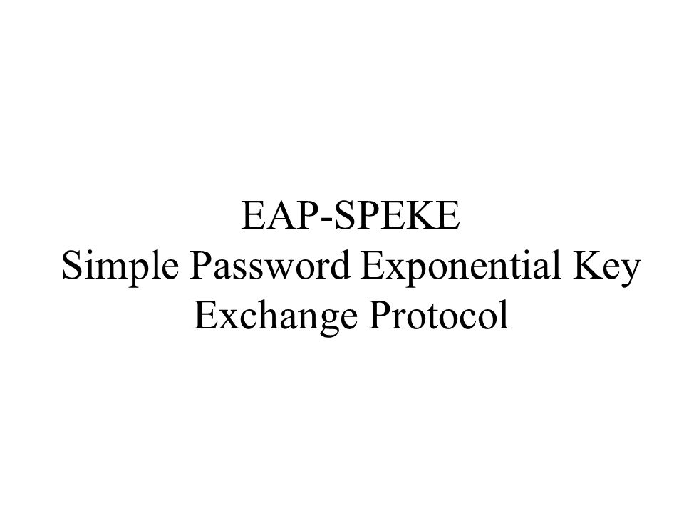 EAP-SPEKE Simple Password Exponential Key Exchange Protocol