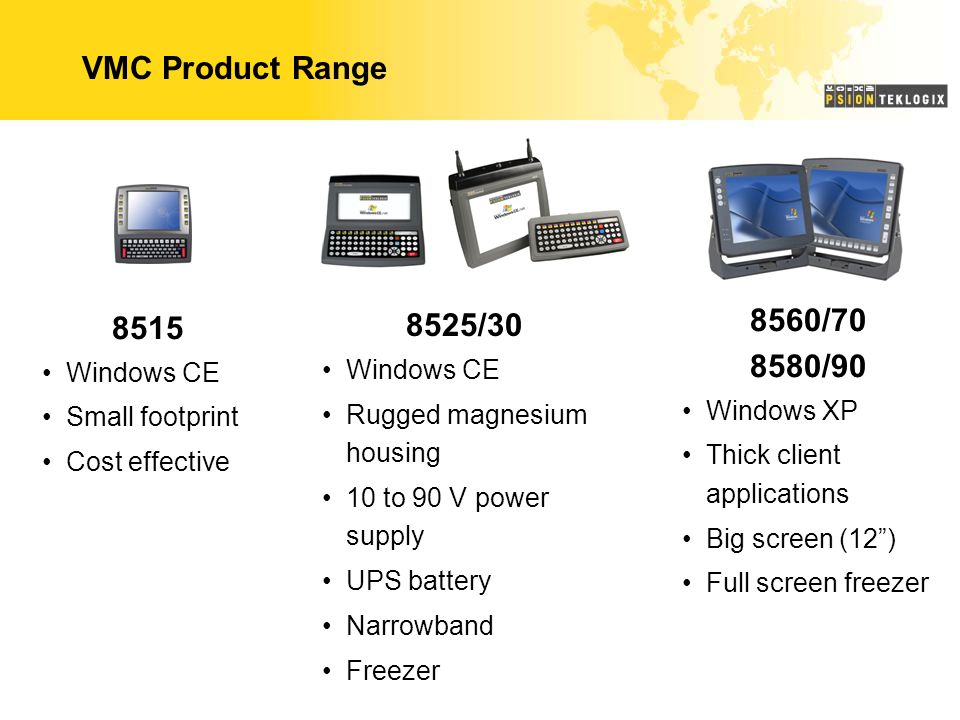 VMC Product Range 8560/70 8515 8525/30 8580/90 Windows CE Windows CE