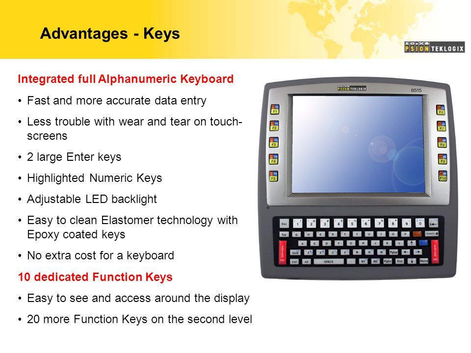 Advantages - Keys Integrated full Alphanumeric Keyboard