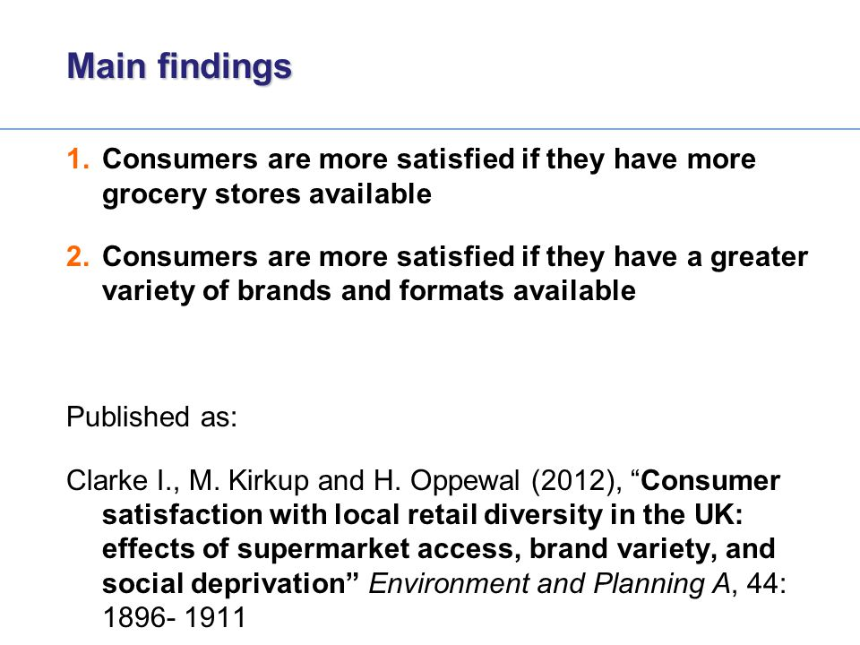 Main findings Consumers are more satisfied if they have more grocery stores available.