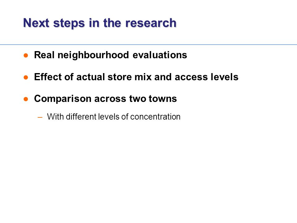 Next steps in the research