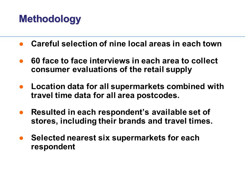 Methodology Careful selection of nine local areas in each town
