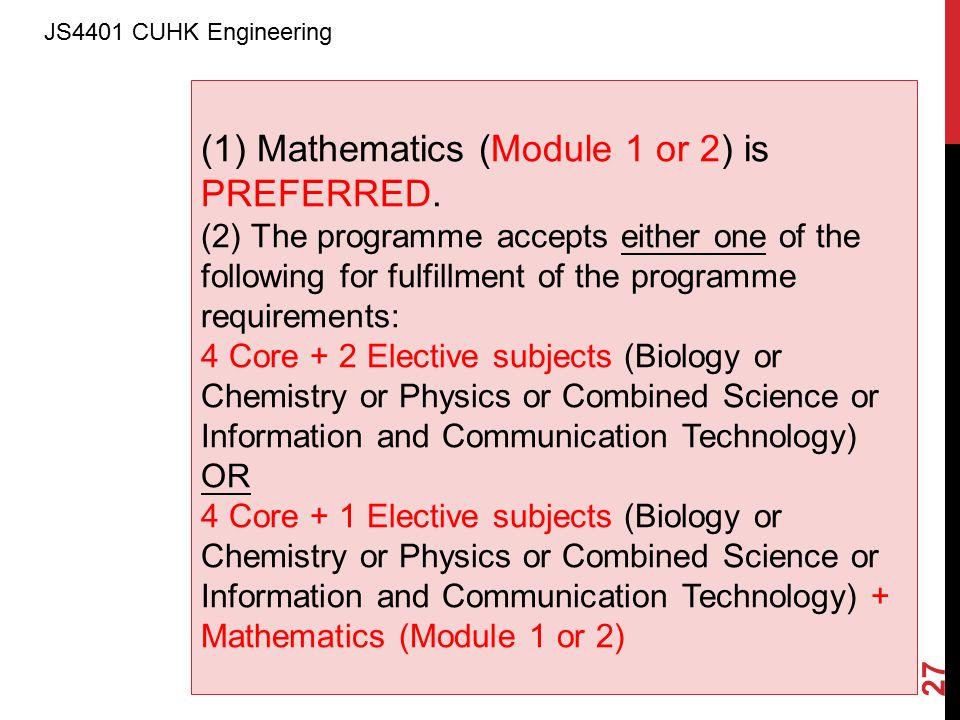 (1) Mathematics (Module 1 or 2) is PREFERRED.