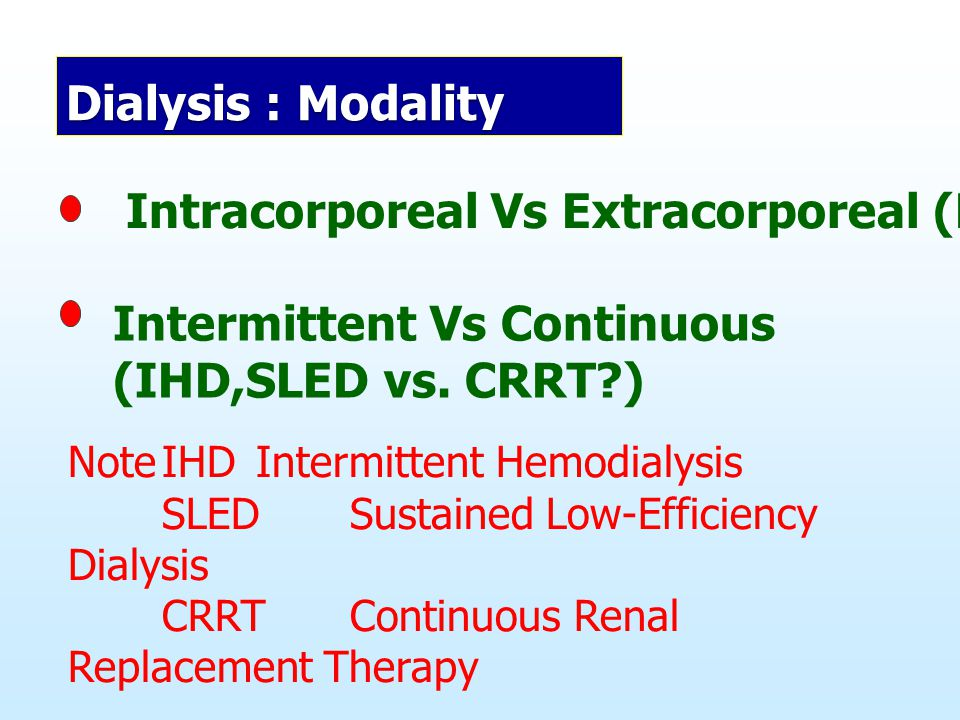 Intracorporeal Vs Extracorporeal (PD vs. HD - CRRT )