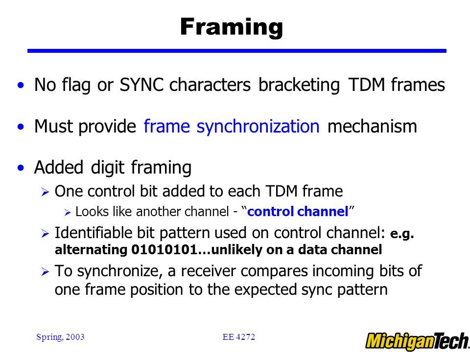 Framing No flag or SYNC characters bracketing TDM frames
