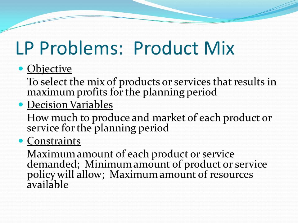 LP Problems: Product Mix