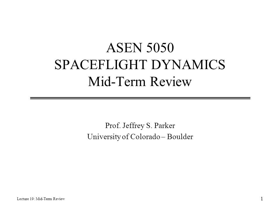 ASEN 5050 SPACEFLIGHT DYNAMICS Mid-Term Review