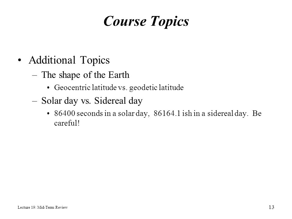 Course Topics Additional Topics The shape of the Earth