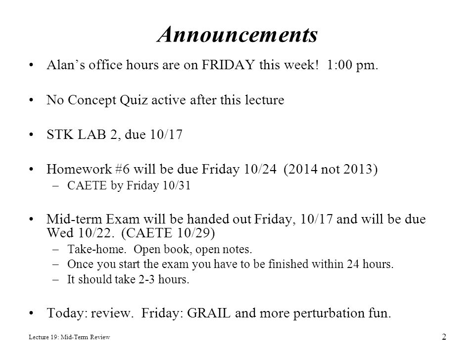 Announcements Alan's office hours are on FRIDAY this week! 1:00 pm.