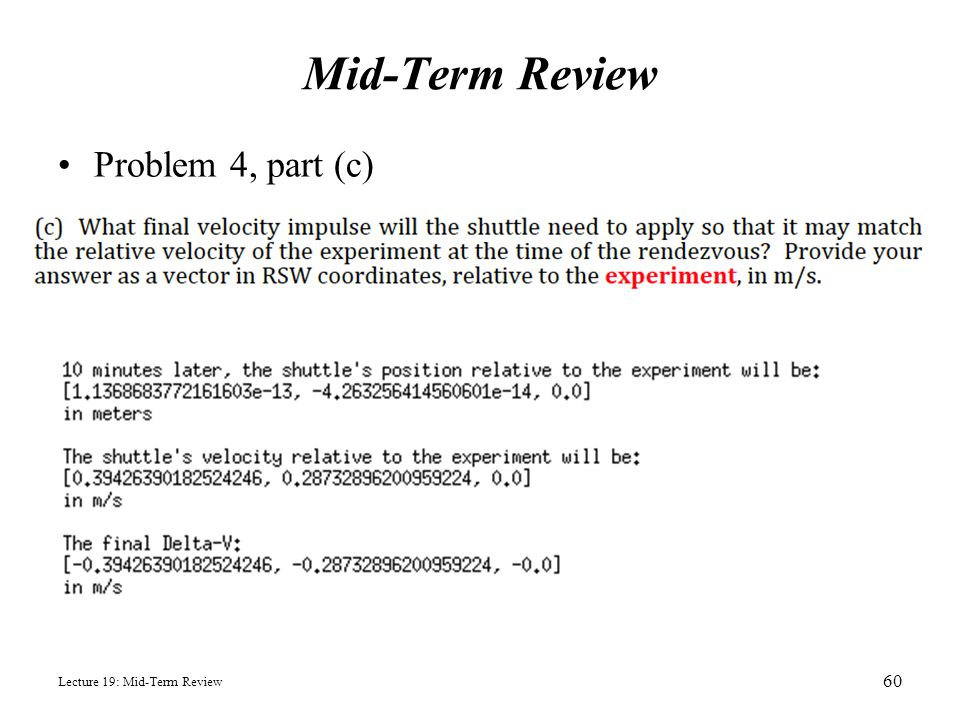 Mid-Term Review Problem 4, part (c) Lecture 19: Mid-Term Review