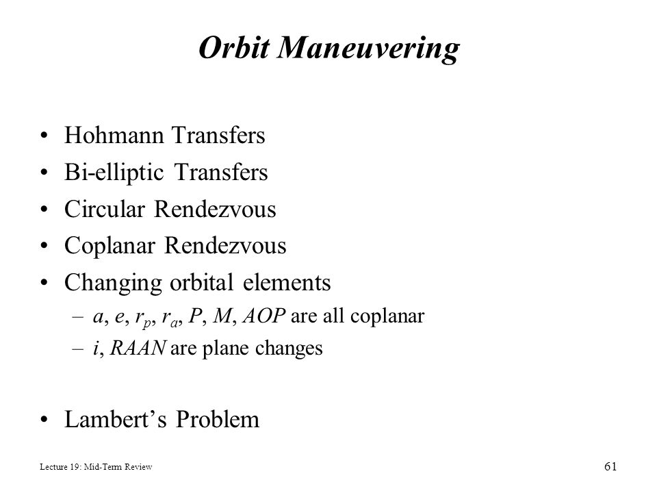 Orbit Maneuvering Hohmann Transfers Bi-elliptic Transfers