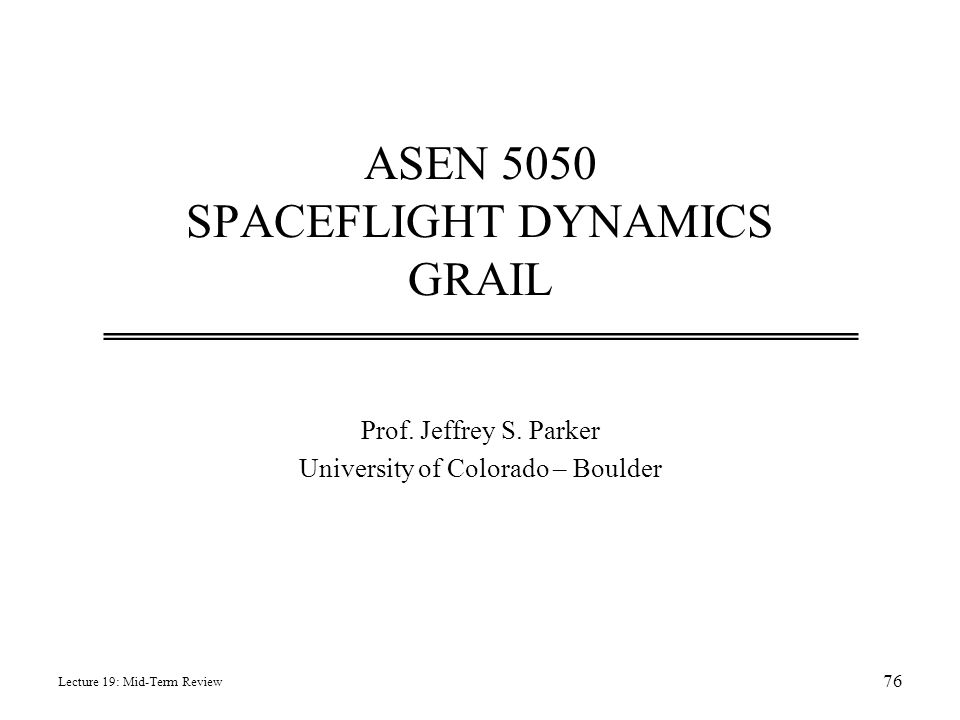 ASEN 5050 SPACEFLIGHT DYNAMICS GRAIL