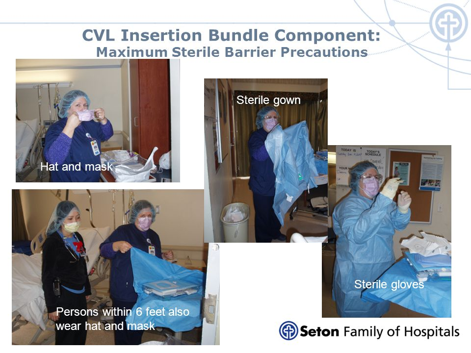 CVL Insertion Bundle Component: Maximum Sterile Barrier Precautions