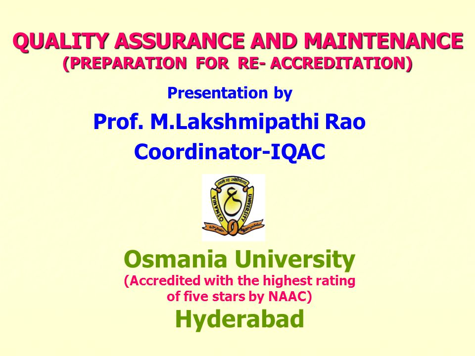 QUALITY ASSURANCE AND MAINTENANCE (PREPARATION FOR RE- ACCREDITATION)