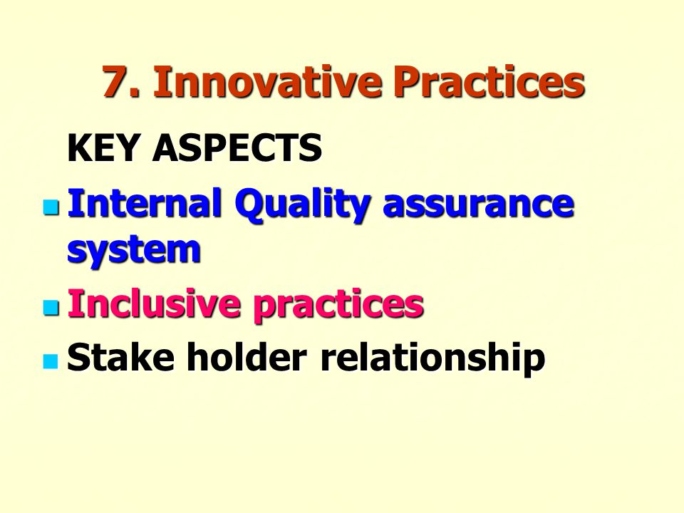 7. Innovative Practices Internal Quality assurance system