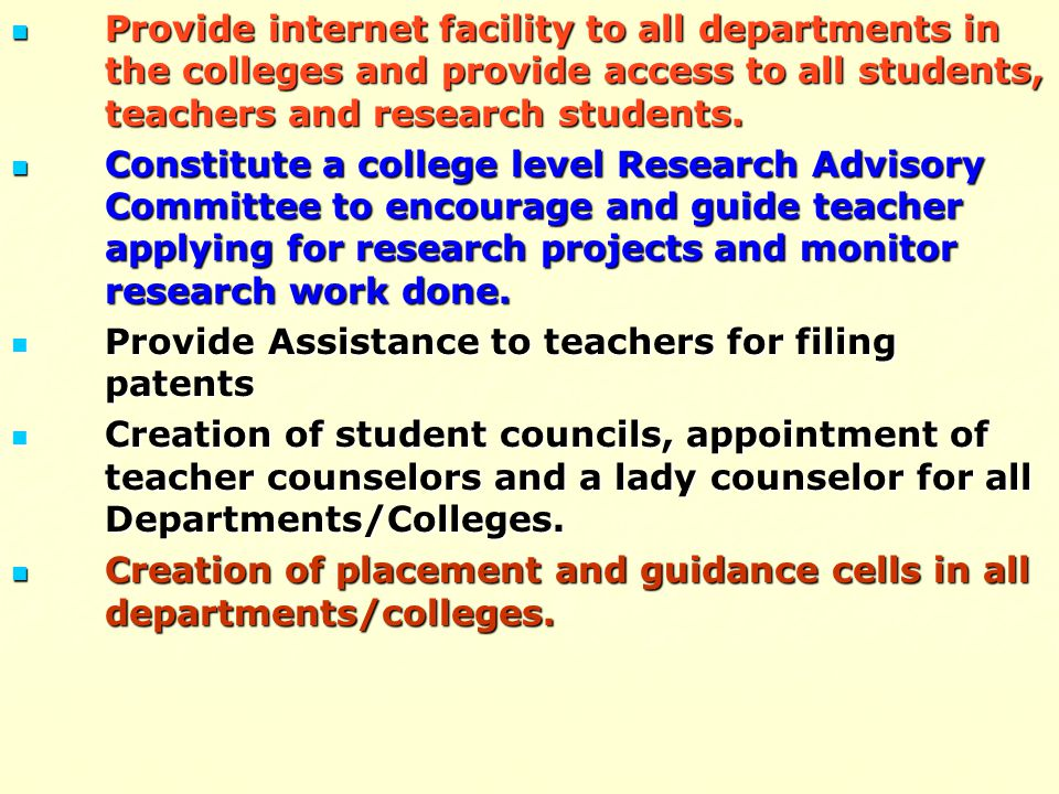 Provide internet facility to all departments in the colleges and provide access to all students, teachers and research students.