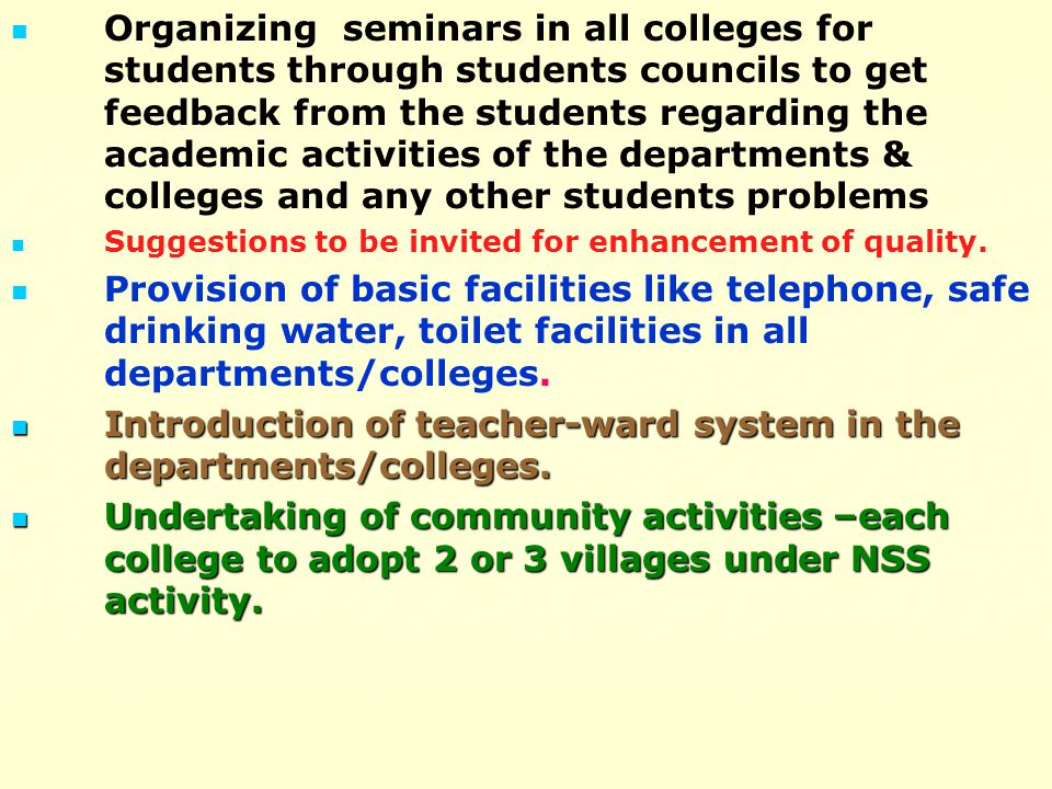Introduction of teacher-ward system in the departments/colleges.