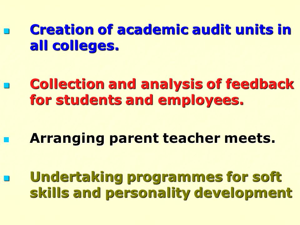 Creation of academic audit units in all colleges.