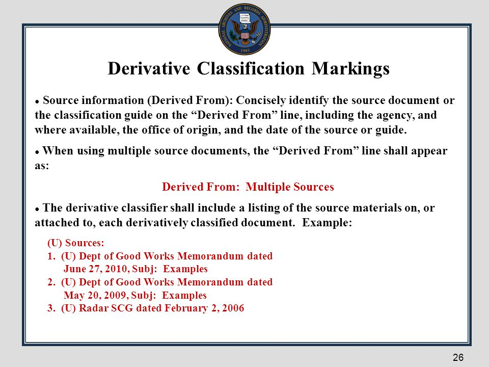 Derivative Classification Markings Derived From: Multiple Sources
