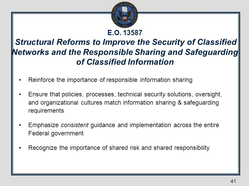 E.O. 13587 Structural Reforms to Improve the Security of Classified Networks and the Responsible Sharing and Safeguarding of Classified Information
