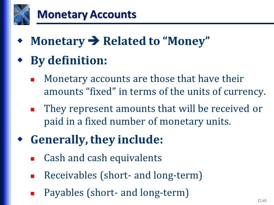 Monetary  Related to Money By definition: