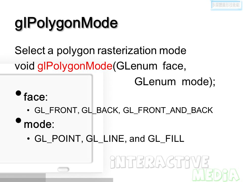glPolygonMode Select a polygon rasterization mode