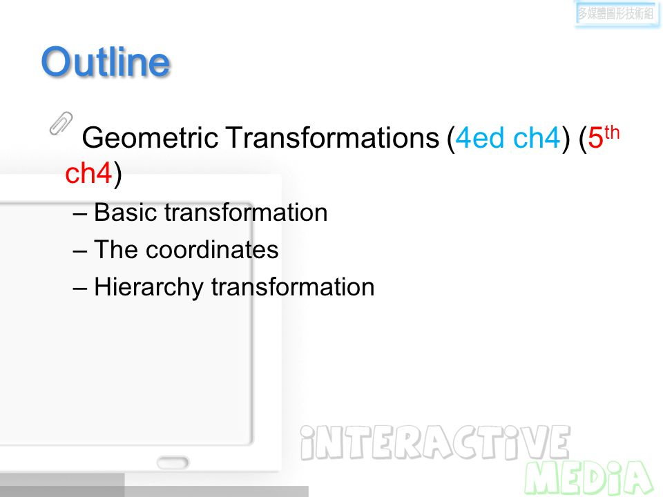 Outline Geometric Transformations (4ed ch4) (5th ch4)