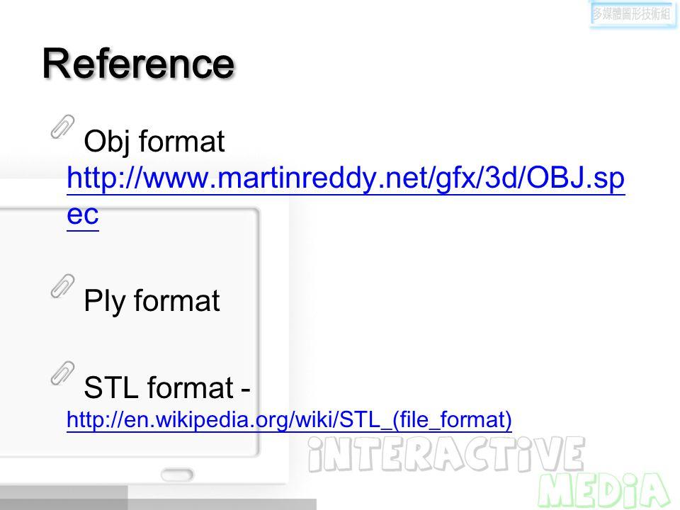 Reference Obj format http://www.martinreddy.net/gfx/3d/OBJ.spec
