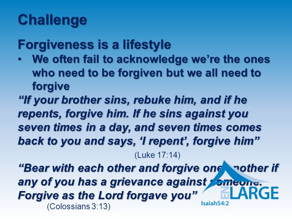 Challenge Forgiveness is a lifestyle