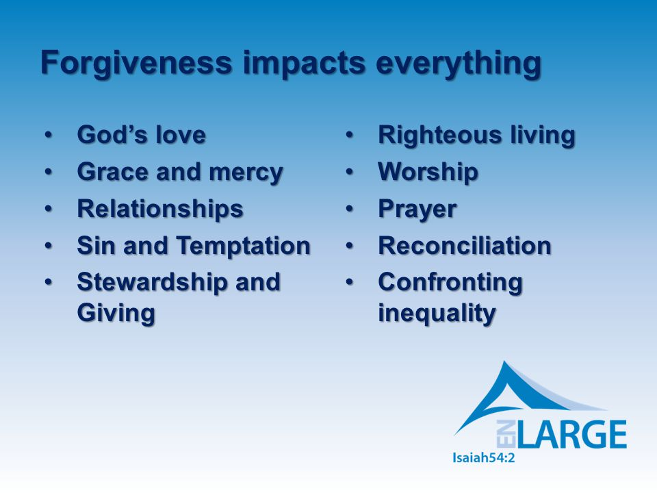 Forgiveness impacts everything
