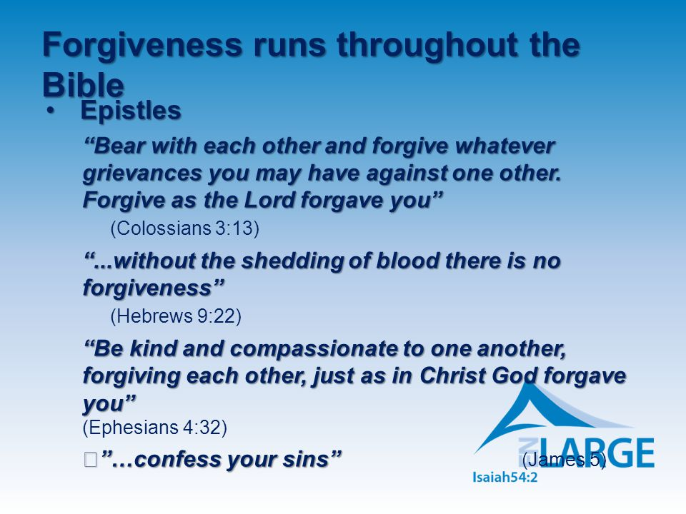 Forgiveness runs throughout the Bible
